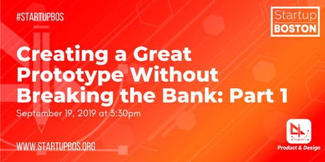 Creating a Great Prototype, Without Breaking the Bank: Part 1 tickets