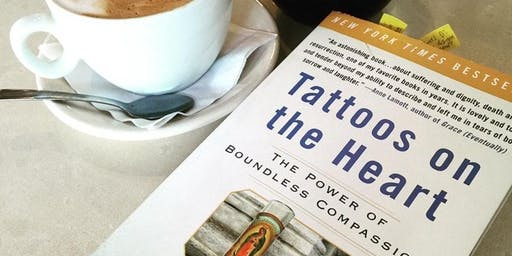 Book Discussion: Tattoos on the Heart: The Power of Boundless Compassion