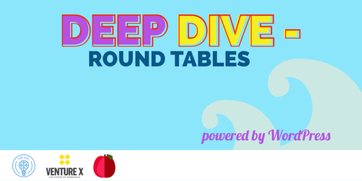 Powered by WordPress: Deep Dive Round Tables
