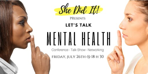 Let's Talk Mental Health (Conference + Talk Show + Networking)