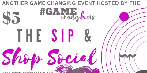 The SIP & SHOP Social (Celebrating Women in Business)