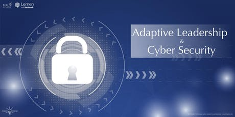 Cyber Security & Adaptive Leadership tickets