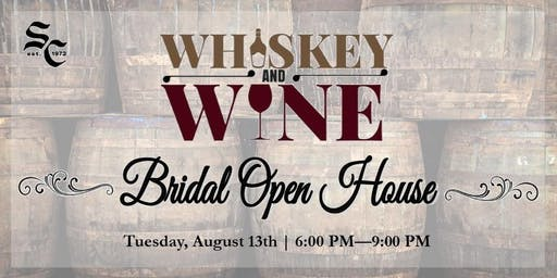Whiskey and Wine...Bridal Open House