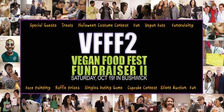 VFFF2! Vegan Food Fest Fundraiser II ! Are... You... READY!?! tickets