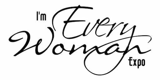I'm Every Woman Expo National Tour - Houston, Texas
