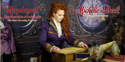 "Michelle Deck & Lady Lyric - ""Unplayed"" EP Release Celebration & Concert!"