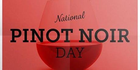 National Pinot Noir Day Wine Tasting tickets