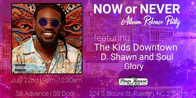 Tre Mars Now or Never Album Release: The Kids Downtown, DShawn & Soul,Glory