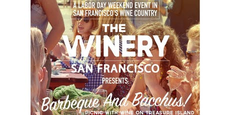 Annual Labor Day BBQ & Bacchus at The Winery SF tickets