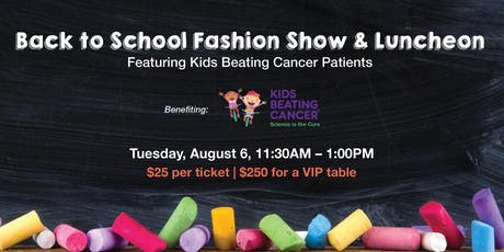 Back to School Fashion Show benefiting Kids Beating Cancer tickets