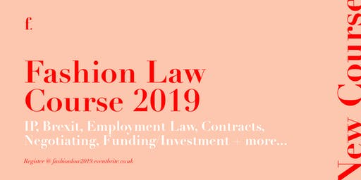 FASHION LAW COURSE - IP, CONTRACTS, BREXIT, EMPLOYMENT LAW, T&C'S + MORE...