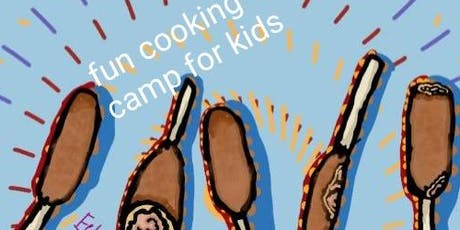 Kids Cooking Camp...A Fundamental Course in Cooking Basics for kids 8-13. tickets