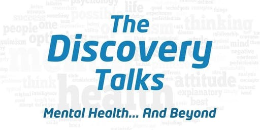The Discovery Talks Mental Health & Beyond!