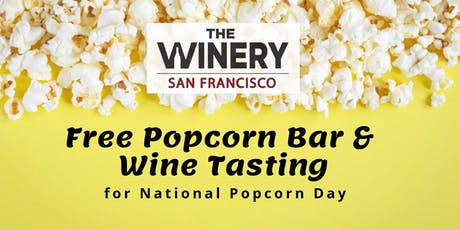 FREE Popcorn Bar & Wine Tasting on National Popcorn Day tickets