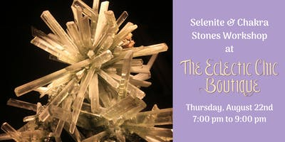 Selenite & Chakra Stones Workshop