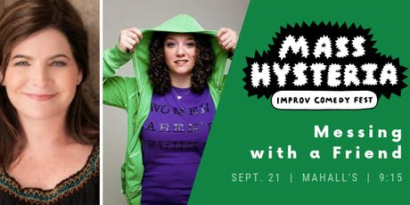Mass Hysteria Improv Fest Headliners: Messing with a Friend! tickets