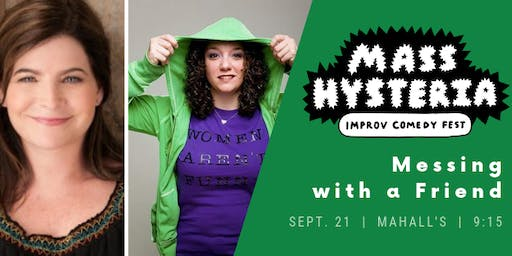 Mass Hysteria Improv Fest Headliners: Messing with a Friend!