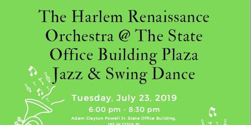 CANCELLED DUE TO WEATHER FORECAST FOR THIS EVENING: West Harlem Arts & Jazz Fest: The Harlem Renaissance Orchestra @ The State Office Building