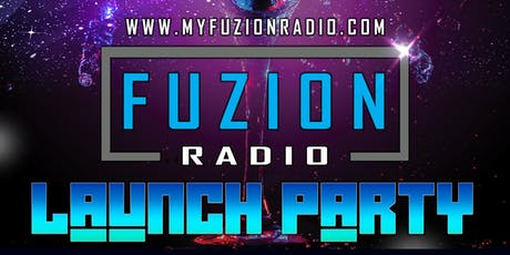 Fuzion Radio Launch Party tickets