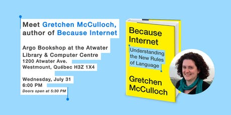 Gretchen McCulloch - Because Internet Book Launch billets