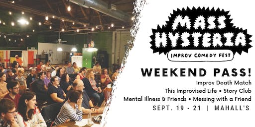 Mass Hysteria Improv Comedy Fest Weekend Pass