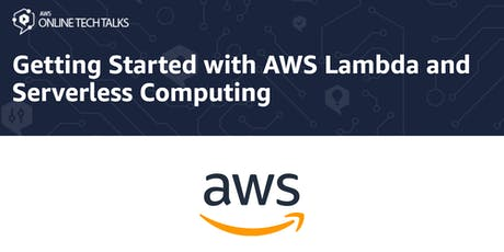 Getting Started with AWS Lambda and Serverless Computing tickets