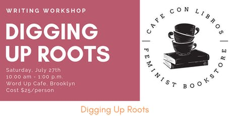 Cafe con Libros: Digging Up Roots Writing Workshop w/ Nicole Shawan Junior tickets