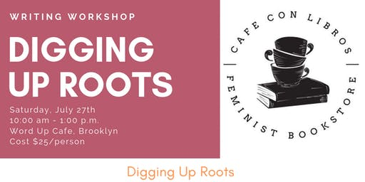 Cafe con Libros: Digging Up Roots Writing Workshop w/ Nicole Shawan Junior