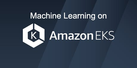 Machine Learning on Amazon EKS tickets
