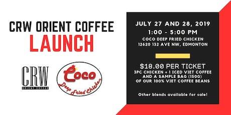 CRW Orient Coffee Launch (July 27 tickets) tickets