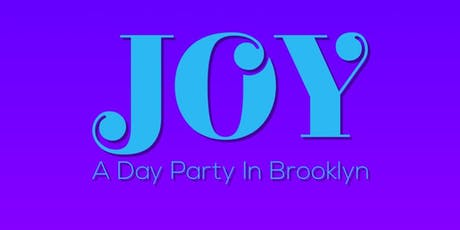 JOY.  A Day Party in Brooklyn:  August 25th - Black August Edition tickets