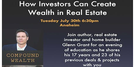 Glenn Grant's How To Create Wealth in Real Estate Educational Event & Networking tickets