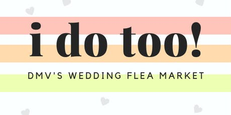 I Do Too Wedding Flea Market tickets