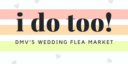 I Do Too Wedding Flea Market