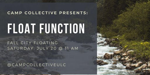 Camp Collective Presents: Float Function