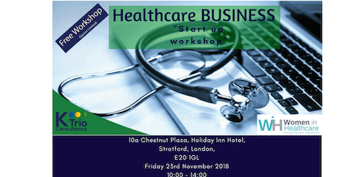 Healthcare Business startup & scale-up Workshop for carehome,nursing agency, nursing recruitment and other healthcare businesses (LONDON Event)