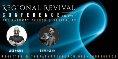 Regional Revival Conference with Brian Guerin and Dr. Luke Holter