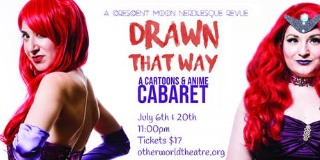 DRAWN THAT WAY: A Crescent Moon Nerdlesque Revue tickets