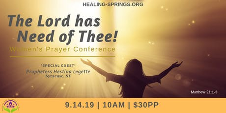 Women's Prayer Conference: The Lord Has Need of Thee! tickets