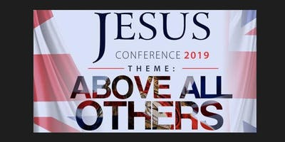JESUS CONFERENCE #JC19#AboveAllOthers