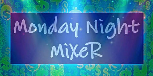 MONDAY NIGHT MIXER!