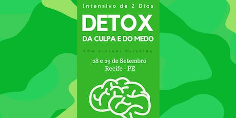 Detox da Culpa e do Medo - Recife ingressos