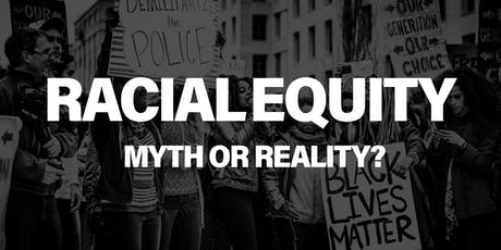 Racial Equity: Myth or Reality? tickets