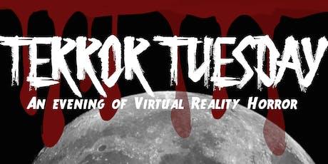 Terror Tuesday: An Evening of Virtual Reality Horror tickets