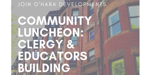 O'Hara Developments Community Luncheon:Clergy & Educators Building Together