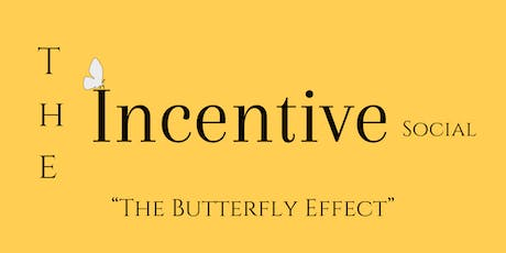 The Incentive Social ( The Butterfly Effect ) tickets