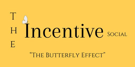 The Incentive Social ( The Butterfly Effect )
