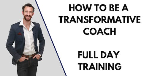 How to be a Transformative Coach - Full Day Training with Chris Jackson