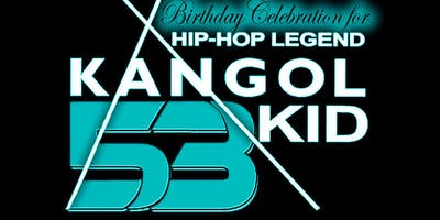 Kangol Kid- Birthday Celebration 53 - Dinner & Show