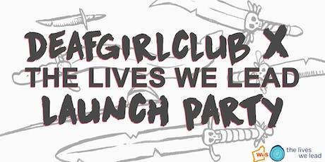 Deafgirlclub X TLWL Launch Party tickets